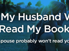 Why My Husband Won't Read My Book (and your spouse probably won't read yours)