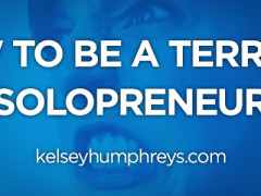 How to Be a Terrible, Rotten, No Good Solopreneur