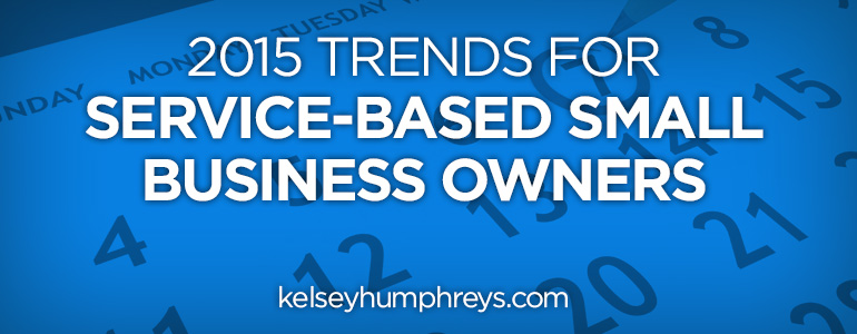 2015 Trends for Service Based Businesses