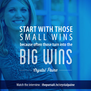 Start with those small wins. -Crystal Paine
